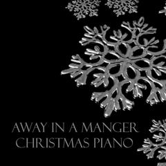 Christmas Piano Music - Away in a Manger