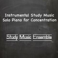 Instrumental Study Music - Solo Piano for Concentration