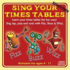 Sing Your Times Tables With Fizz, Buzz and Wizz Remastered.