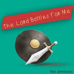 The Lord Battles for Me
