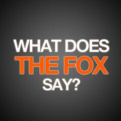 What Does The Fox Say [Tribute to Ylvis]