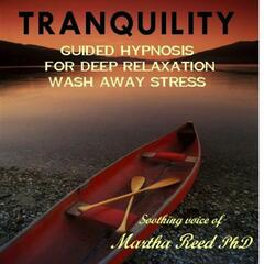 Tranquility ~ Hypnosis for Deep Relaxation