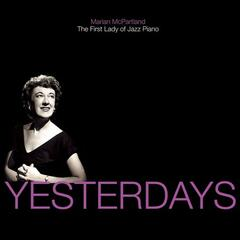 Yesterdays: Marian McPartland - The First Lady of Jazz Piano