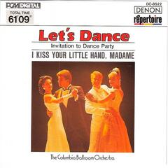 Let's Dance, Vol. 2: Invitation to Dance Party - I Kiss Your Little Hand, Madame