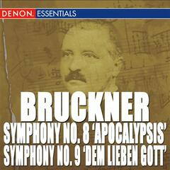 "Bruckner: Symphony Nos. 8 ""Apocalypsis"" & 9 ""Dem lieben Gott"""