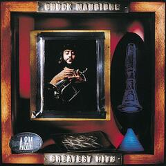 Greatest Hits:  Chuck Mangione