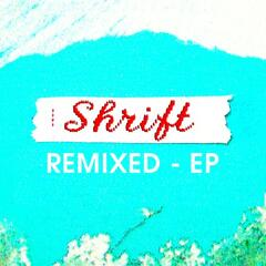 Shrift Remixed- EP