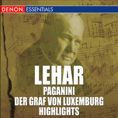 Lehar: Paganini & Der Graf von Luxemburg Highlights