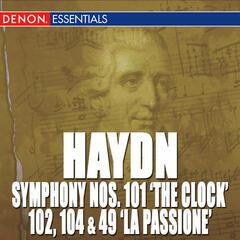 "Haydn: Symphony Nos. 101 ""The Clock"", 102, 104 & 49 ""La passione"""
