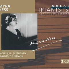 Great Pianists of the 20th Century Vol.45 - Myra Hess