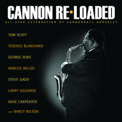 Cannon Re-Loaded: An All-Star Celebration Of Cannonball Adderley