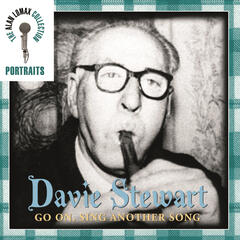 Portraits: Davie Stewart: Go On, Sing Another Song