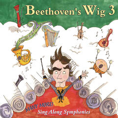 Beethoven's Wig 3: Many More Sing Along Symphonies