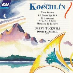Koechlin: Horn Sonata; 15 Pieces Op.180; 11 Sonneries for 2, 3 or 4 Horns; Morceau de Lecture