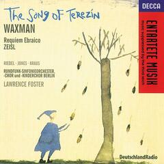 Waxman/Zeisl: The Song of Terezin/Requiem Ebraico
