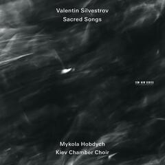 Valentin Silvestrov: Sacred Songs