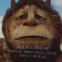 Where the Wild Things Are Motion Picture Soundtrack:  Original Songs by Karen O and The Kids