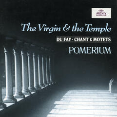 Dufay: The Virgin and the Temple