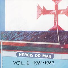 Heróis Do Mar Vol. I (1981-1982)