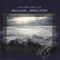 The Very Best Of Michael Brecker