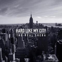 Hard Like My City