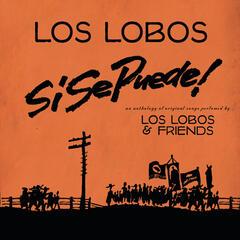 Si Se Puede!:  Los Lobos And Friends