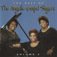 The Best Of The Angelic Gospel Singers, Volume 2