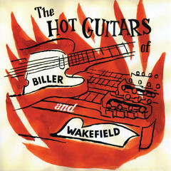 The Hot Guitars Of Biller & Wakefield