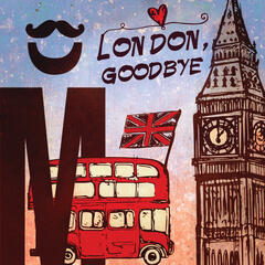 London, Goodbye