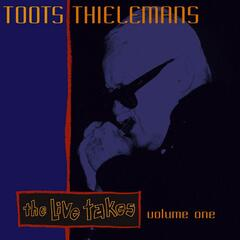The Live Takes, Vol.1: Toots Thielemans