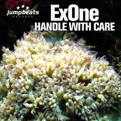 ExOne – Handle With Care