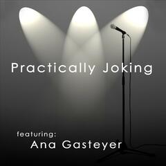 Practically Joking featuring Anna Gasteyer