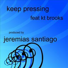 Keep Pressing featuring KT Brooks