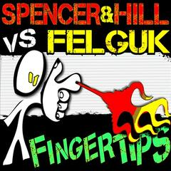 Spencer&Hill vs Felguk - Fingertips