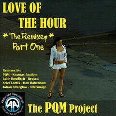 Love Of The Hour - The Remixes Part 1