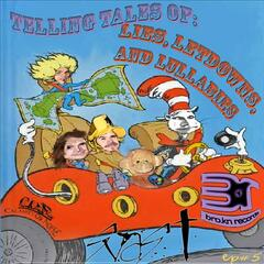 Telling Tales Of: Lies, Letdowns and Lullabies