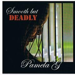 Pamela G Smooth But DEADLY