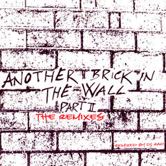 Another Brick In The Wall Part II - The Remixes