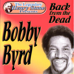 The Legendary Henry Stone Presents Bobby Byrd Back from the Dead
