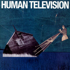 All Songs Written By: Human Television