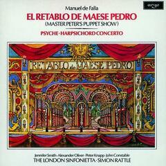 Falla: El Retablo de Maese Pedro; Harpsichord Concerto; Psyche
