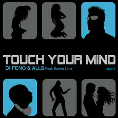 Touch Your Mind Part 1 (feat. Karine Lima)