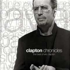 Clapton Chronicles: The Best Of Eric Clapton