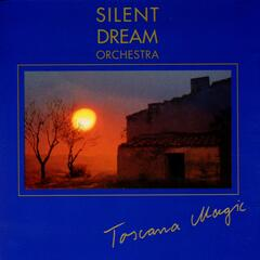 Silent Dreams - Toscana Magic