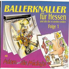 Ballerknaller für Hessen und alle die es werden wollen Folge 1