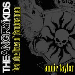Annie Taylor (feat. The Lives Of Famous Men)