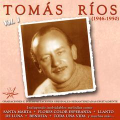 Tomás Ríos, Vol. 1 [1946-1950] (Remastered)