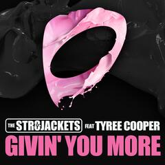 Givin' You More (feat. Tyree Cooper)