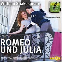 Romeo und Julia (Ungekürzt)
