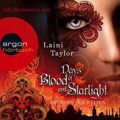 Days of Blood and Starlight - Zwischen den Welten (Ungekürzte Fassung)
